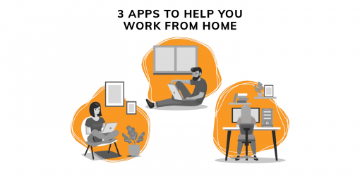 3 Work From Home Apps to Help You Get Work Done Remotely from Anywhere