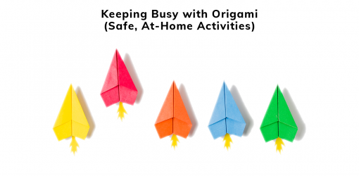 Safe, At-Home Activities | Keeping Busy with Origami, by Patrick Clare