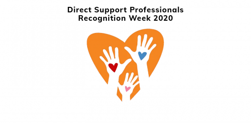 DSP Recognition Week 2020 - Thank you to the Direct Support Professionals!